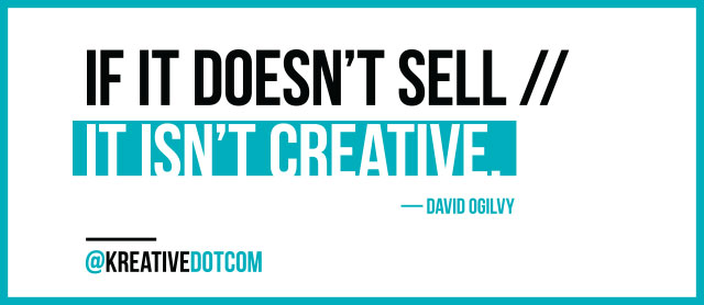 If It Doesn't Sell ... David Ogilvy Quote